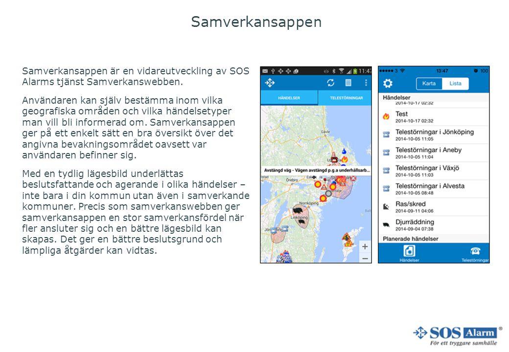 Samverkansappen Samverkansappen är en vidareutveckling av SOS Alarms tjänst Samverkanswebben. Användaren kan själv bestämma inom vilka geografiska omr