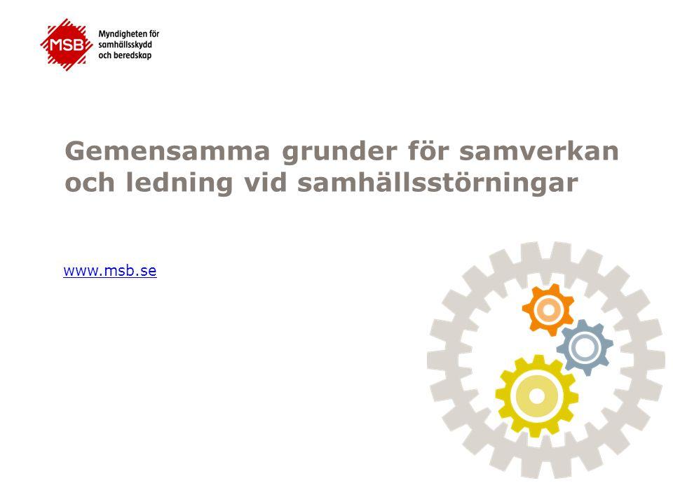 Gemensamma grunder för samverkan och ledning vid samhällsstörningar www.msb.se