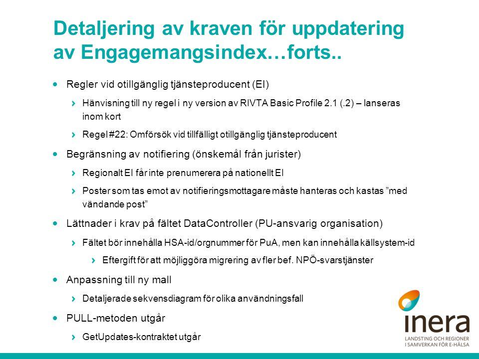 Detaljering av kraven för uppdatering av Engagemangsindex…forts..  Regler vid otillgänglig tjänsteproducent (EI) Hänvisning till ny regel i ny versio