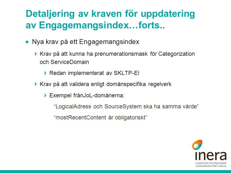 Detaljering av kraven för uppdatering av Engagemangsindex…forts..  Nya krav på ett Engagemangsindex Krav på att kunna ha prenumerationsmask för Categ