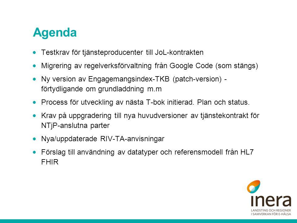 Agenda  Testkrav för tjänsteproducenter till JoL-kontrakten  Migrering av regelverksförvaltning från Google Code (som stängs)  Ny version av Engage