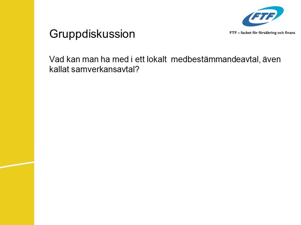 Gruppdiskussion Vad kan man ha med i ett lokalt medbestämmandeavtal, även kallat samverkansavtal?