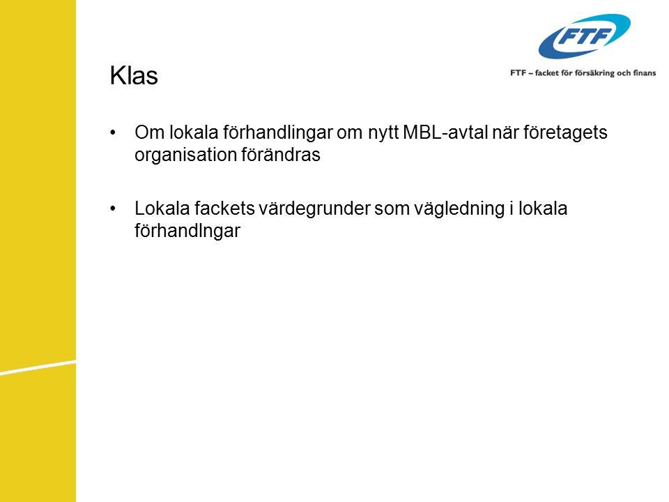 Klas Om lokala förhandlingar om nytt MBL-avtal när företagets organisation förändras Lokala fackets värdegrunder som vägledning i lokala förhandlngar