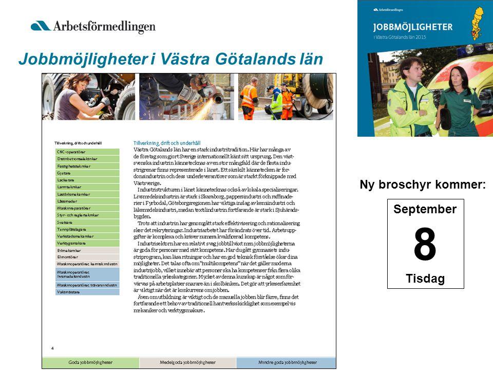 Jobbmöjligheter i Västra Götalands län September 8 Tisdag Ny broschyr kommer: