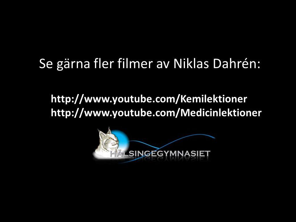 Se gärna fler filmer av Niklas Dahrén: http://www.youtube.com/Kemilektioner http://www.youtube.com/Medicinlektioner