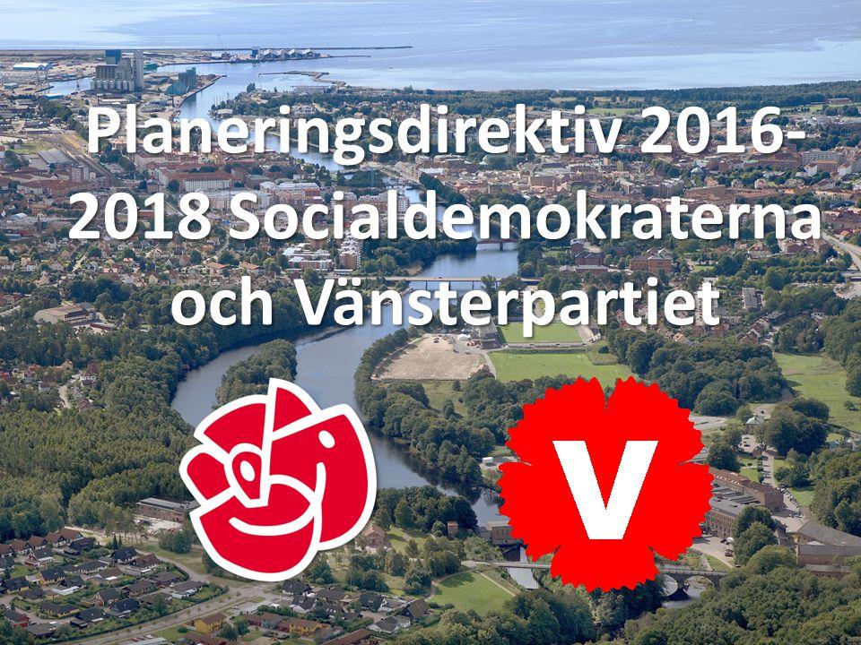 Planeringsdirektiv 2016- 2018 Socialdemokraterna och Vänsterpartiet