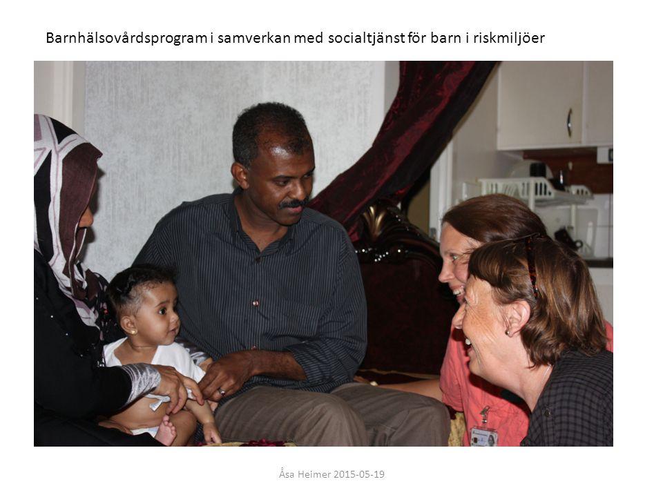 Åsa Heimer 2015-05-19 Barnhälsovårdsprogram i samverkan med socialtjänst för barn i riskmiljöer