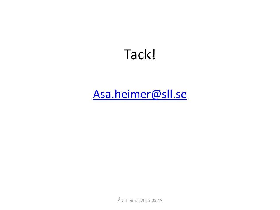Tack! Asa.heimer@sll.se Åsa Heimer 2015-05-19