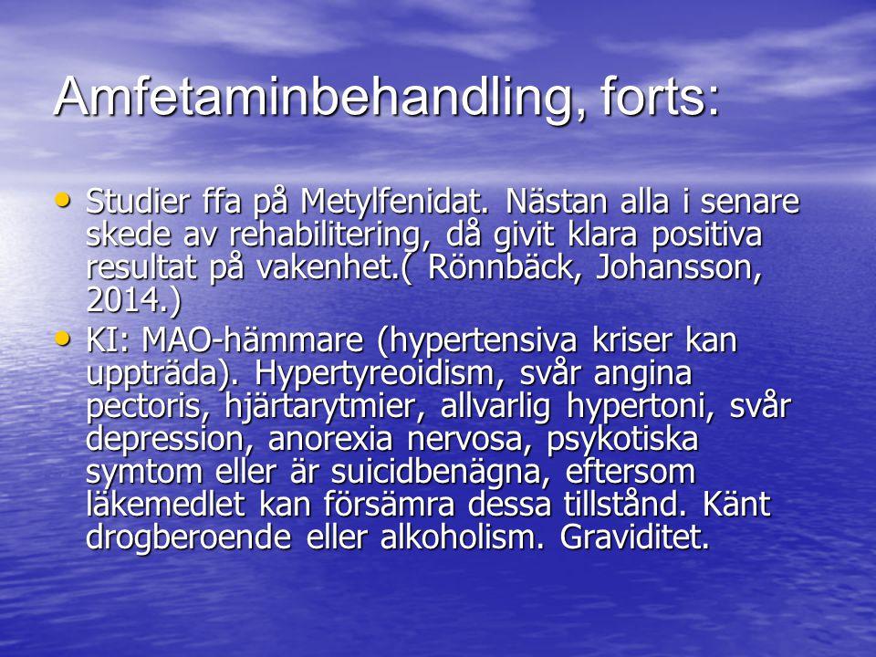 Amfetaminbehandling, forts: Studier ffa på Metylfenidat. Nästan alla i senare skede av rehabilitering, då givit klara positiva resultat på vakenhet.(