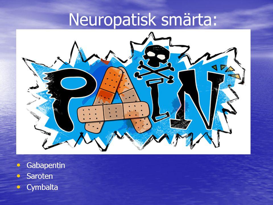 Neuropatisk smärta: Gabapentin Saroten Cymbalta