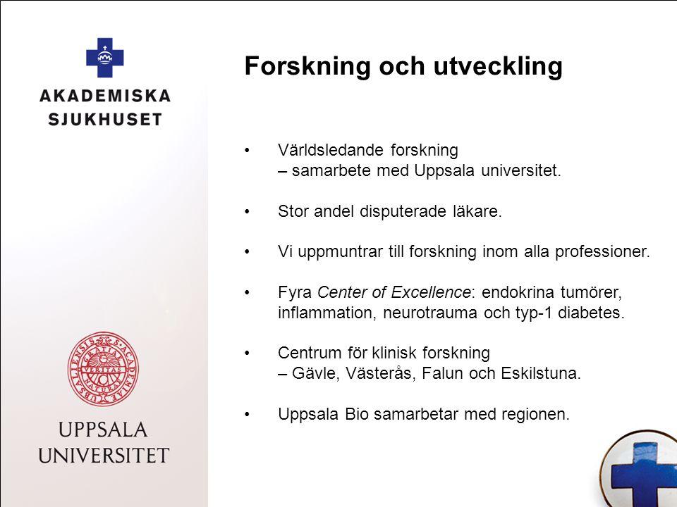 Forskning och utveckling Världsledande forskning – samarbete med Uppsala universitet. Stor andel disputerade läkare. Vi uppmuntrar till forskning inom