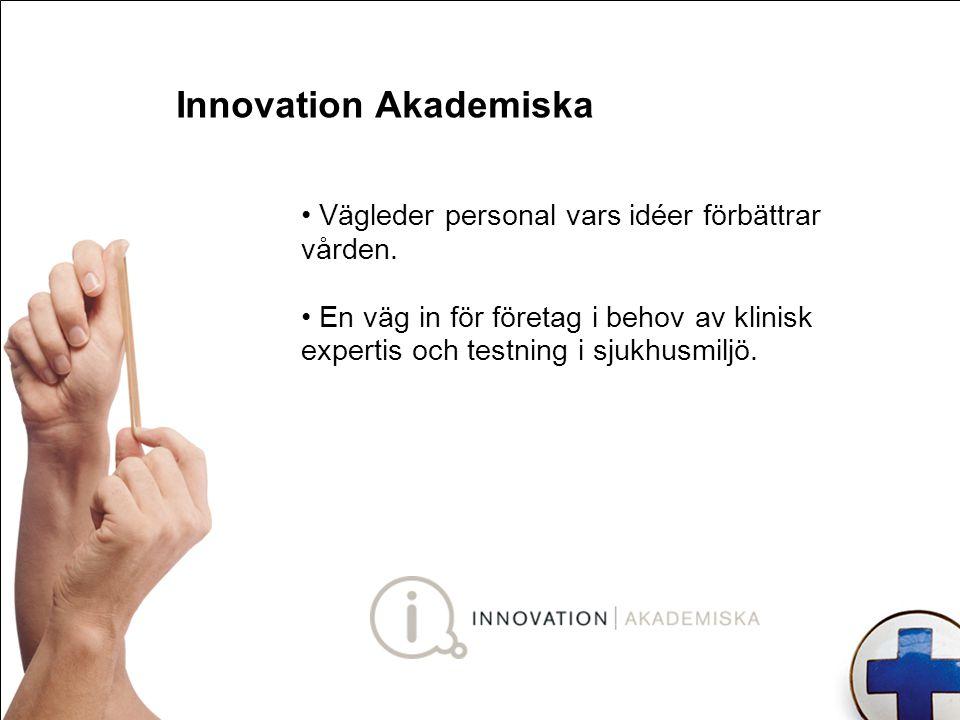 Vägleder personal vars idéer förbättrar vården. En väg in för företag i behov av klinisk expertis och testning i sjukhusmiljö. Innovation Akademiska