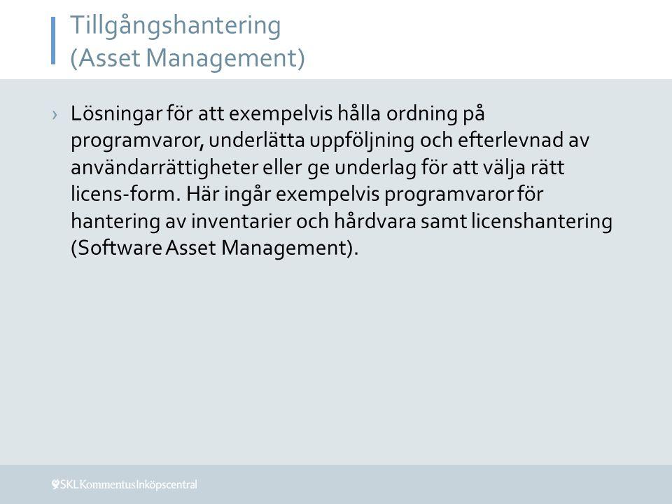 Tillgångshantering (Asset Management) ›Lösningar för att exempelvis hålla ordning på programvaror, underlätta uppföljning och efterlevnad av användarr