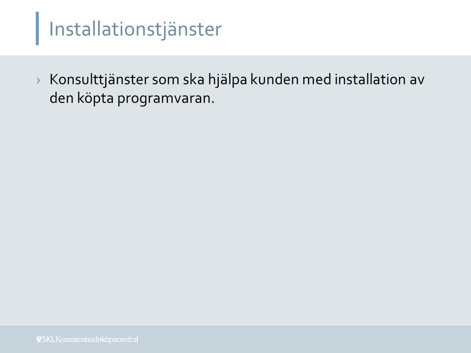 Installationstjänster ›Konsulttjänster som ska hjälpa kunden med installation av den köpta programvaran.