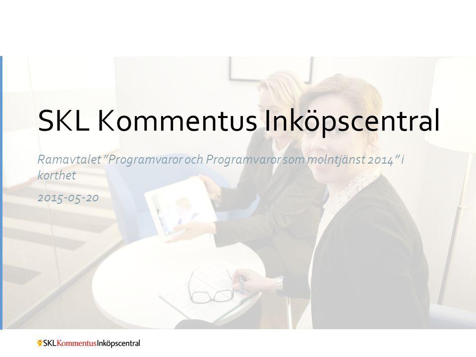 """SKL Kommentus Inköpscentral Ramavtalet """"Programvaror och Programvaror som molntjänst 2014"""" i korthet 2015-05-20"""