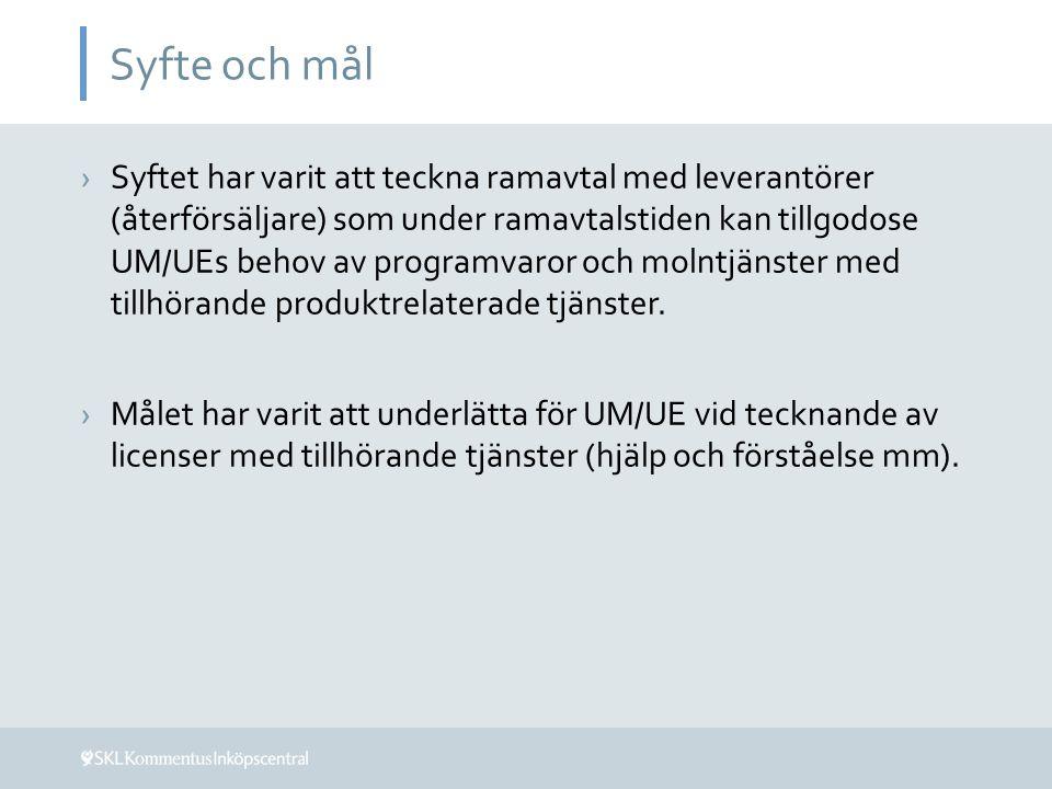Syfte och mål ›Syftet har varit att teckna ramavtal med leverantörer (återförsäljare) som under ramavtalstiden kan tillgodose UM/UEs behov av programv