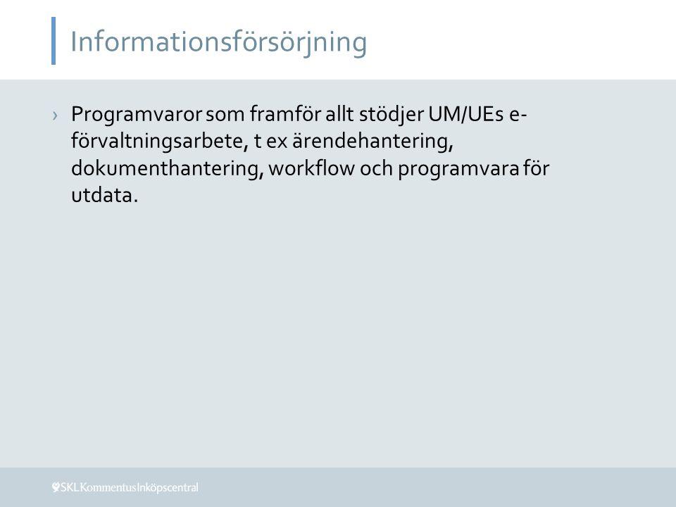 Informationsförsörjning ›Programvaror som framför allt stödjer UM/UEs e- förvaltningsarbete, t ex ärendehantering, dokumenthantering, workflow och pro