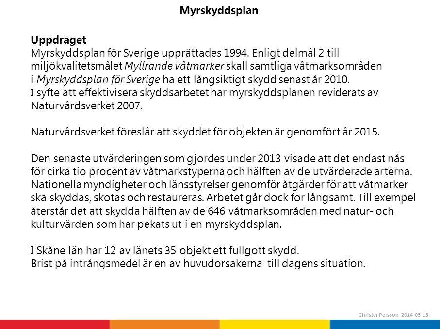 Myrskyddsplan Christer Persson 2014-05-15 Uppdraget Myrskyddsplan för Sverige upprättades 1994.