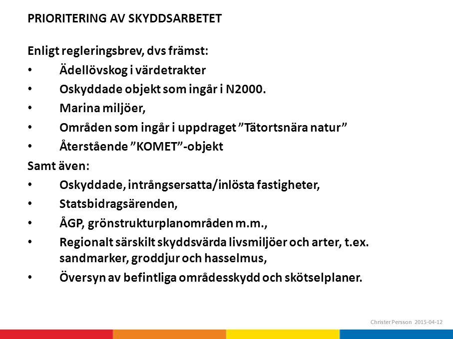 Nya/reviderade/interimistiska skydd* och NVA* i Skåne län 1997 – 2015 FÖRDELAT PÅ PRIORITERINGSGRUND (varje skydd kan innehålla flera olika prioriteringsgrunder) Christer Persson 2015-04-13 * beslutade/fastställda av länsstyrelsen eller kommun