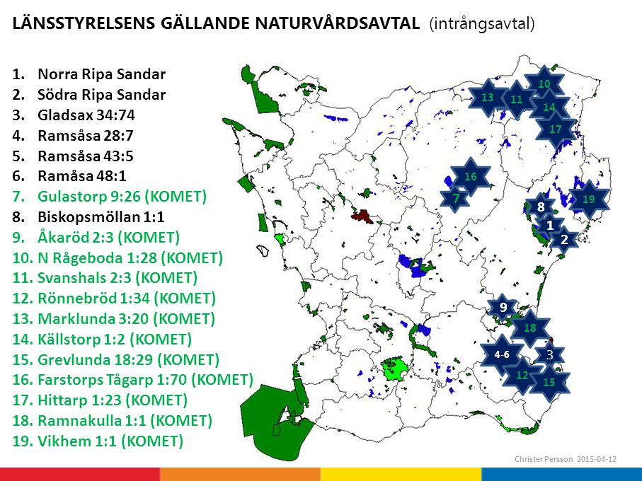 Tätortsnära natur i Skåne län Christer Persson 2014-05-15 Proposition 2009 och förlängd genomförandeperiod till 2015 Hållbart skydd av naturområden (prop 2008/09:214.