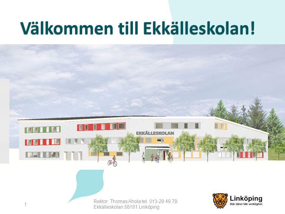 Välkommen till Ekkälleskolan! Rektor: Thomas Ahola tel. 013-29 49 79 Ekkälleskolan 58181 Linköping 1
