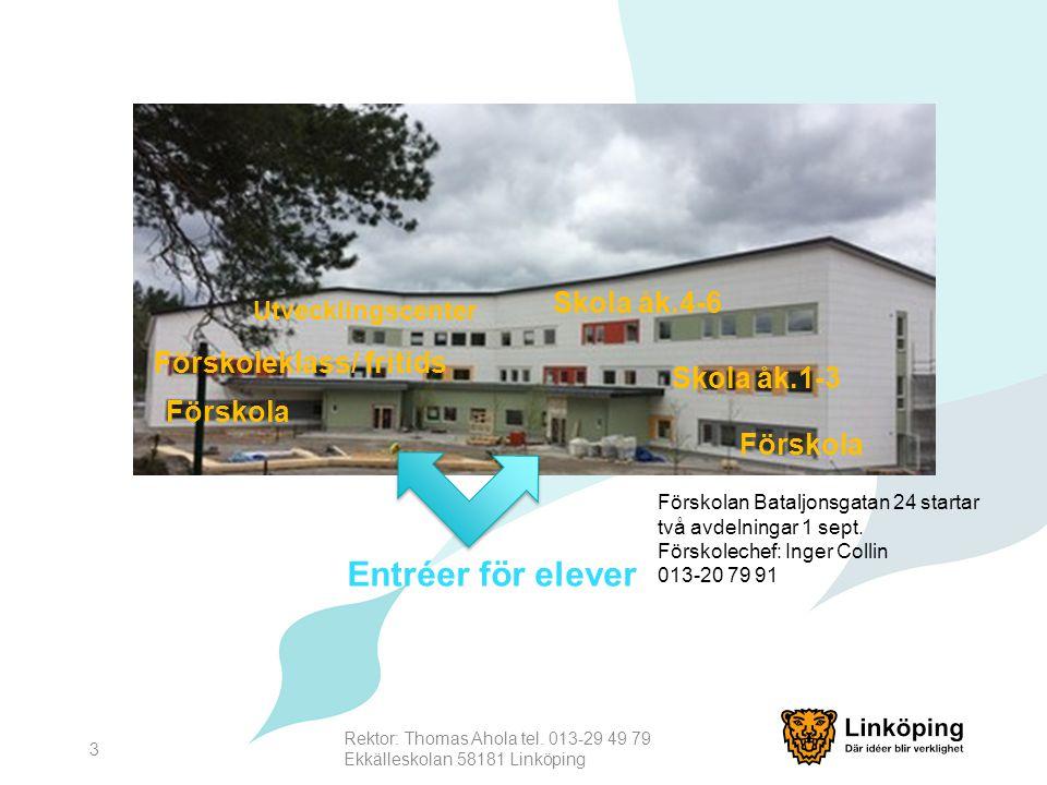 3 Skola åk.1-3 Förskoleklass/ fritids Förskola Utvecklingscenter Entréer för elever Förskolan Bataljonsgatan 24 startar två avdelningar 1 sept. Försko