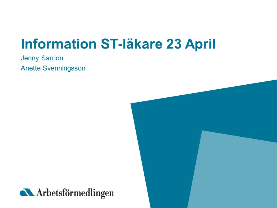Information ST-läkare 23 April Jenny Sarrion Anette Svenningsson