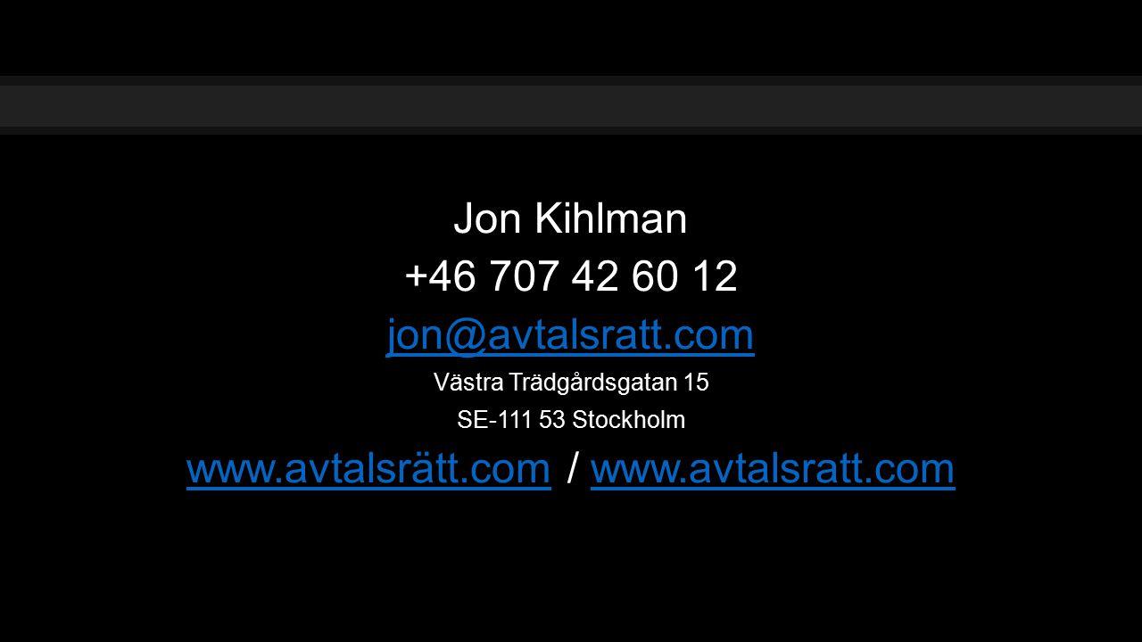Jon Kihlman +46 707 42 60 12 jon@avtalsratt.com Västra Trädgårdsgatan 15 SE-111 53 Stockholm www.avtalsrätt.comwww.avtalsrätt.com / www.avtalsratt.comwww.avtalsratt.com