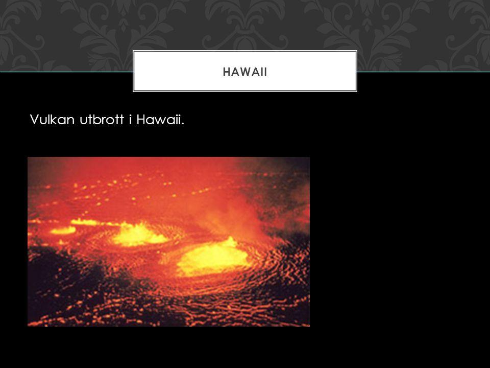 Vulkan utbrott i Hawaii. HAWAII