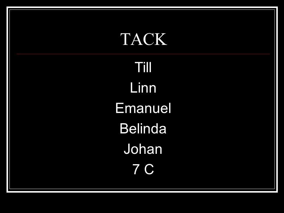 TACK Till Linn Emanuel Belinda Johan 7 C