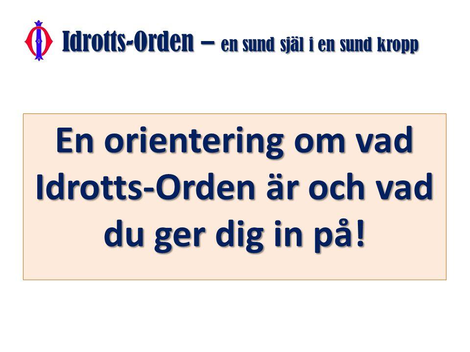 Idrotts-Orden – 'Mens sana in corpore sano' *) Wilhelm Friberg instiftade vår Orden 1894 En pionjär som var med och startade många idrotter i landet och som myntade våra ledord (ovan).