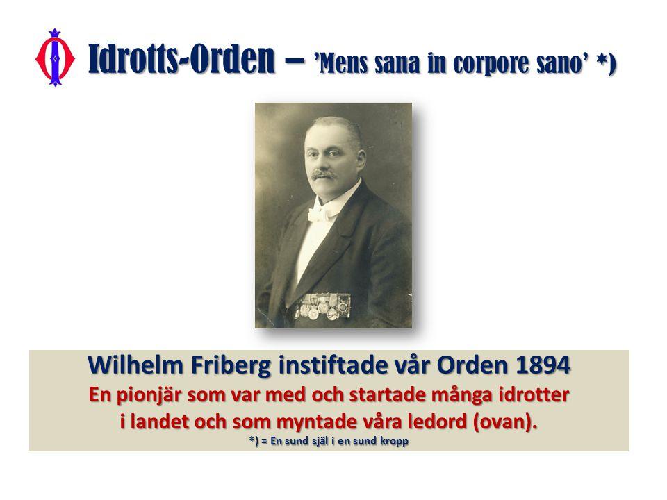 Idrotts-Orden – en sund själ i en sund kropp Vår nuvarande Ordensgeneral Berndt Nilsson