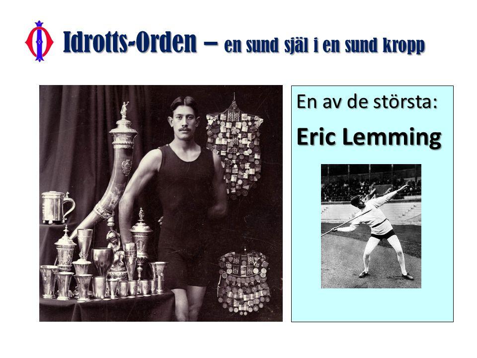 En annan av de största: Eric Myggan Uddebom Idrotts-Orden – en sund själ i en sund kropp Saxat ur boken Från A till ÖIS
