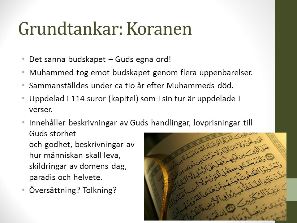 Grundtankar: Koranen Det sanna budskapet – Guds egna ord.