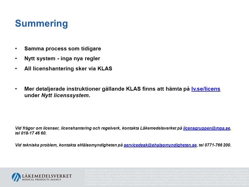 Summering Samma process som tidigare Nytt system - inga nya regler All licenshantering sker via KLAS Mer detaljerade instruktioner gällande KLAS finns