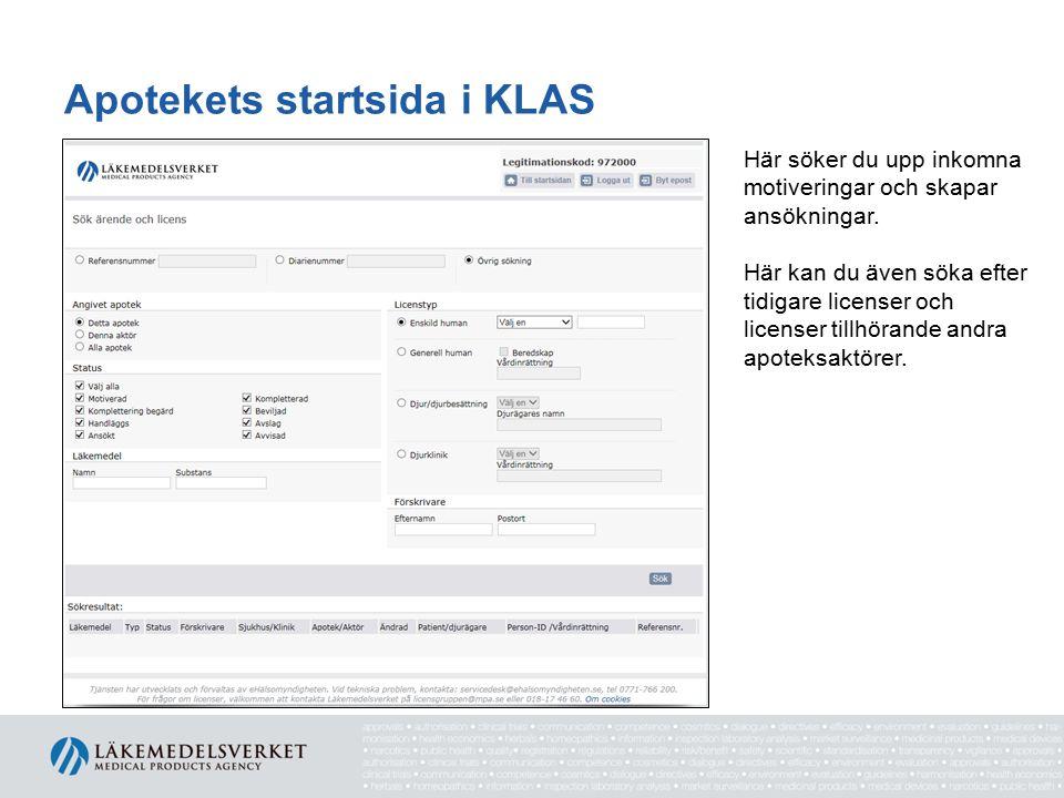 Apotekets startsida i KLAS Här söker du upp inkomna motiveringar och skapar ansökningar. Här kan du även söka efter tidigare licenser och licenser til