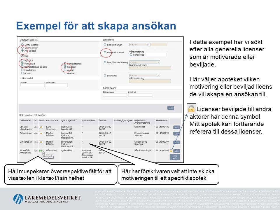 Exempel för att skapa ansökan I detta exempel har vi sökt efter alla generella licenser som är motiverade eller beviljade. Här väljer apoteket vilken