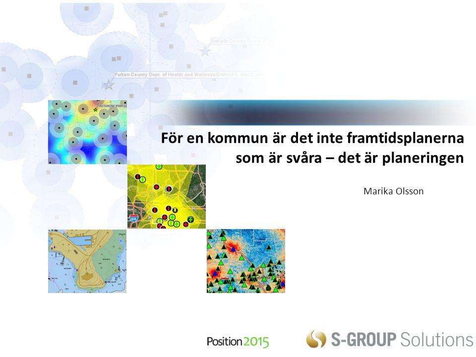 För en kommun är det inte framtidsplanerna som är svåra – det är planeringen Marika Olsson