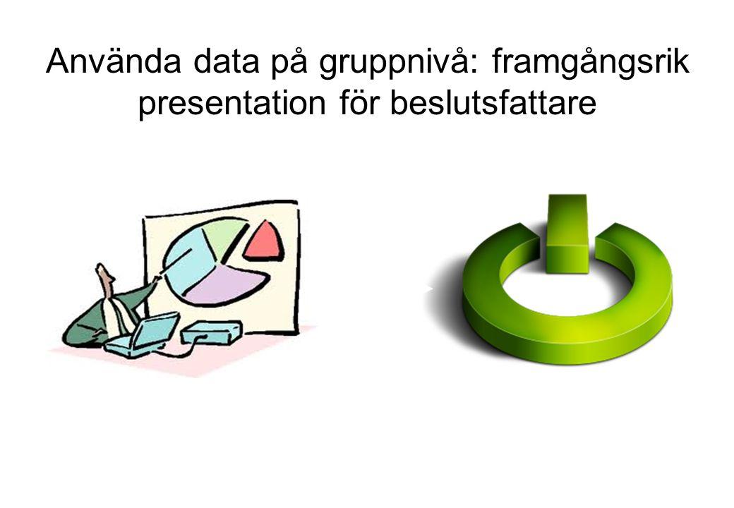 Använda data på gruppnivå: framgångsrik presentation för beslutsfattare