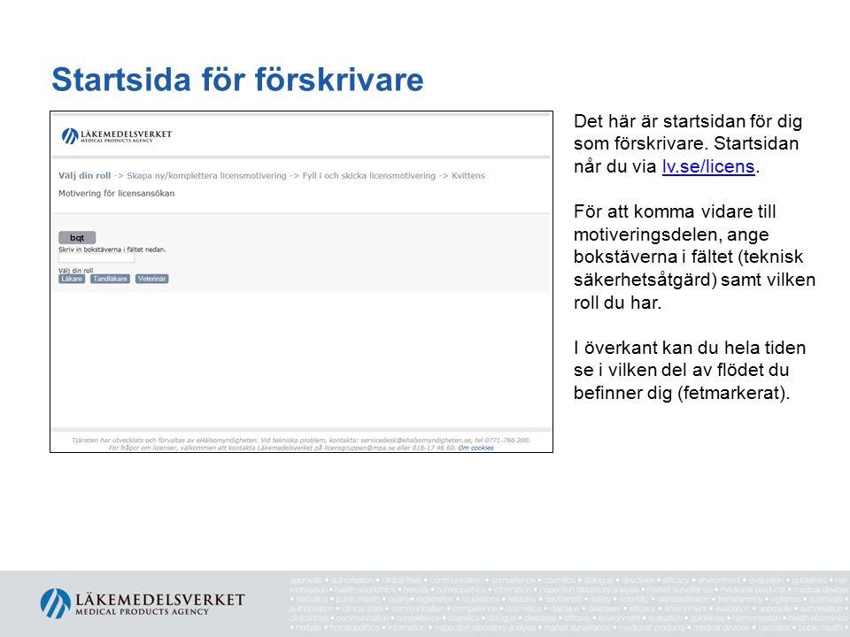 Startsida för förskrivare Det här är startsidan för dig som förskrivare. Startsidan når du via lv.se/licens.lv.se/licens För att komma vidare till mot