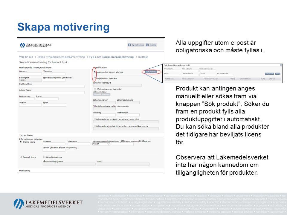 """Skapa motivering Alla uppgifter utom e-post är obligatoriska och måste fyllas i. Produkt kan antingen anges manuellt eller sökas fram via knappen """"Sök"""