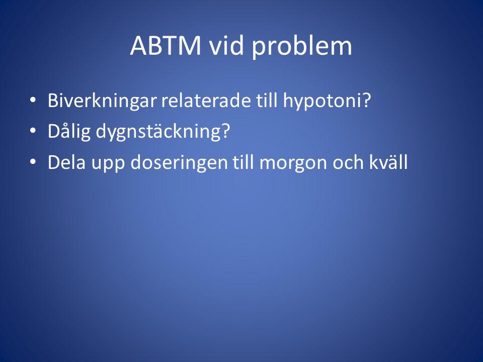ABTM vid problem Biverkningar relaterade till hypotoni.