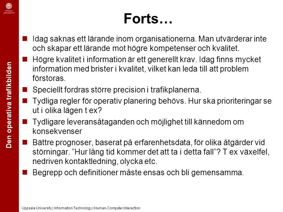 Den operativa trafikbilden Uppsala University | Information Technology | Human-Computer Interaction Forts… Idag saknas ett lärande inom organisationerna.