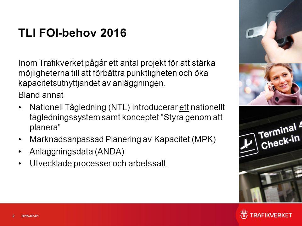 22015-07-01 TLl FOI-behov 2016 Inom Trafikverket pågår ett antal projekt för att stärka möjligheterna till att förbättra punktligheten och öka kapacitetsutnyttjandet av anläggningen.