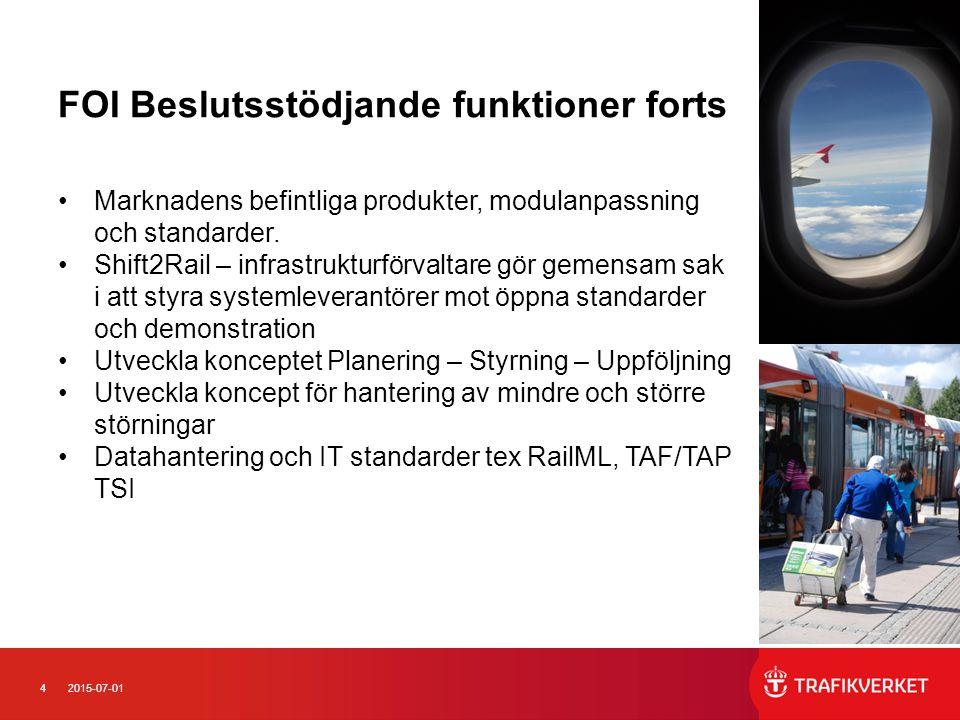 42015-07-01 FOI Beslutsstödjande funktioner forts Marknadens befintliga produkter, modulanpassning och standarder. Shift2Rail – infrastrukturförvaltar