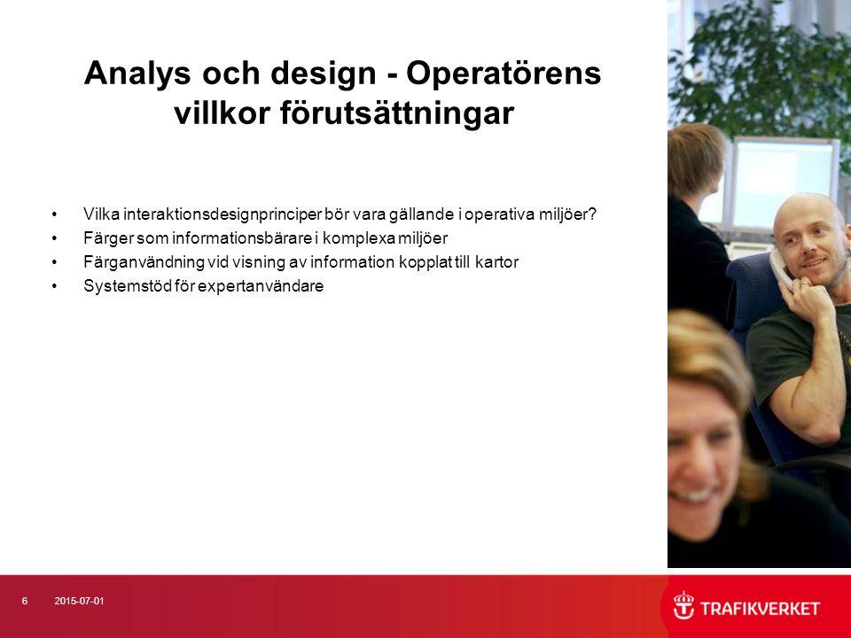 62015-07-01 Analys och design - Operatörens villkor förutsättningar Vilka interaktionsdesignprinciper bör vara gällande i operativa miljöer? Färger so