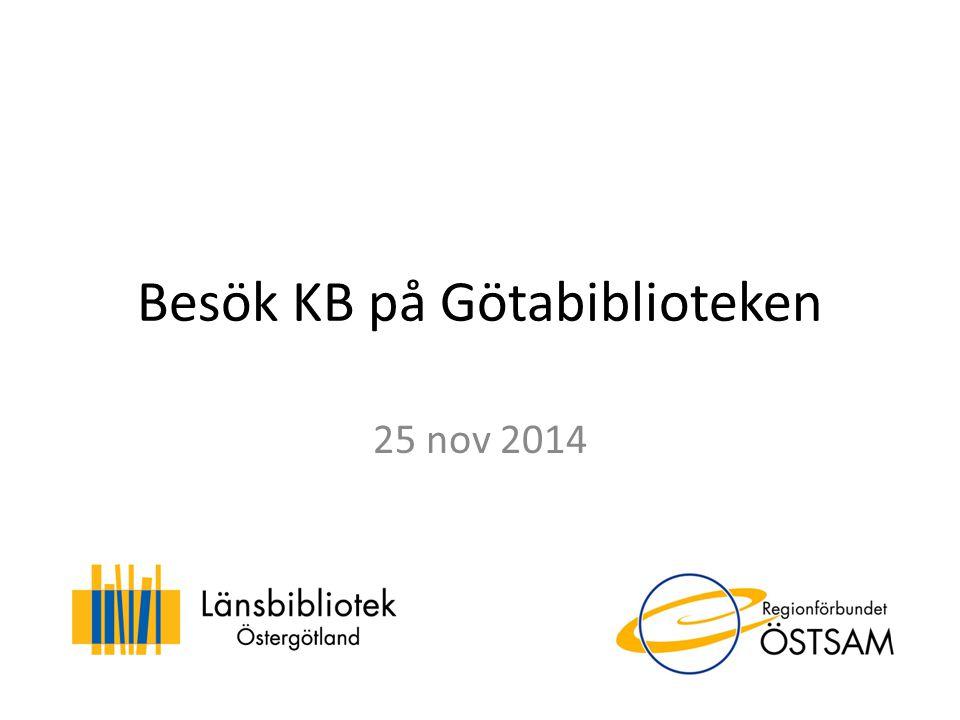 Besök KB på Götabiblioteken 25 nov 2014