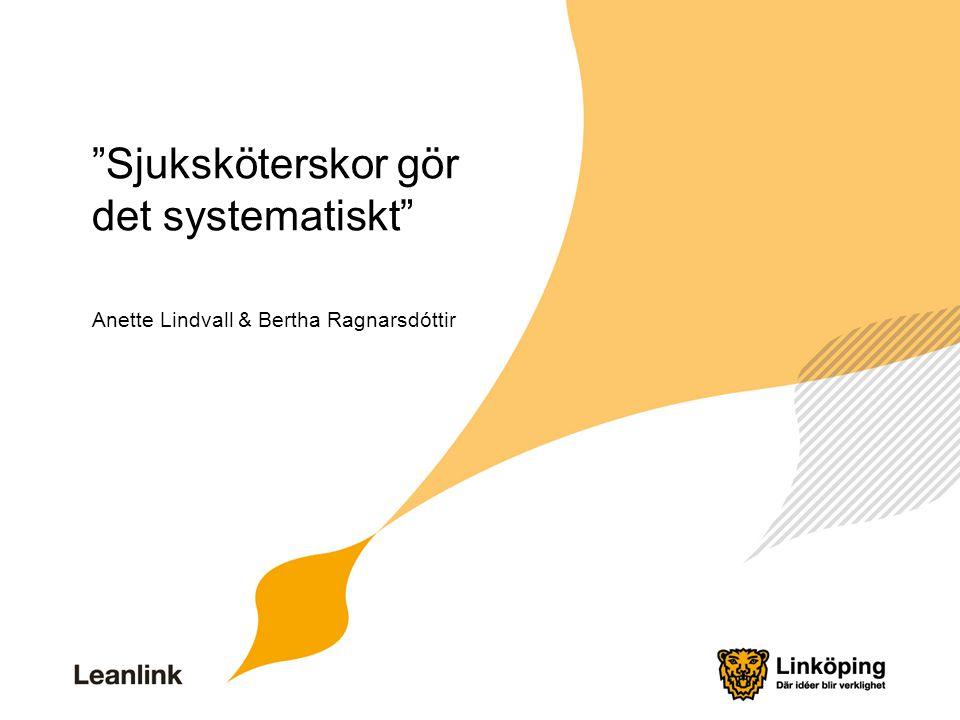 """""""Sjuksköterskor gör det systematiskt"""" Anette Lindvall & Bertha Ragnarsdóttir"""