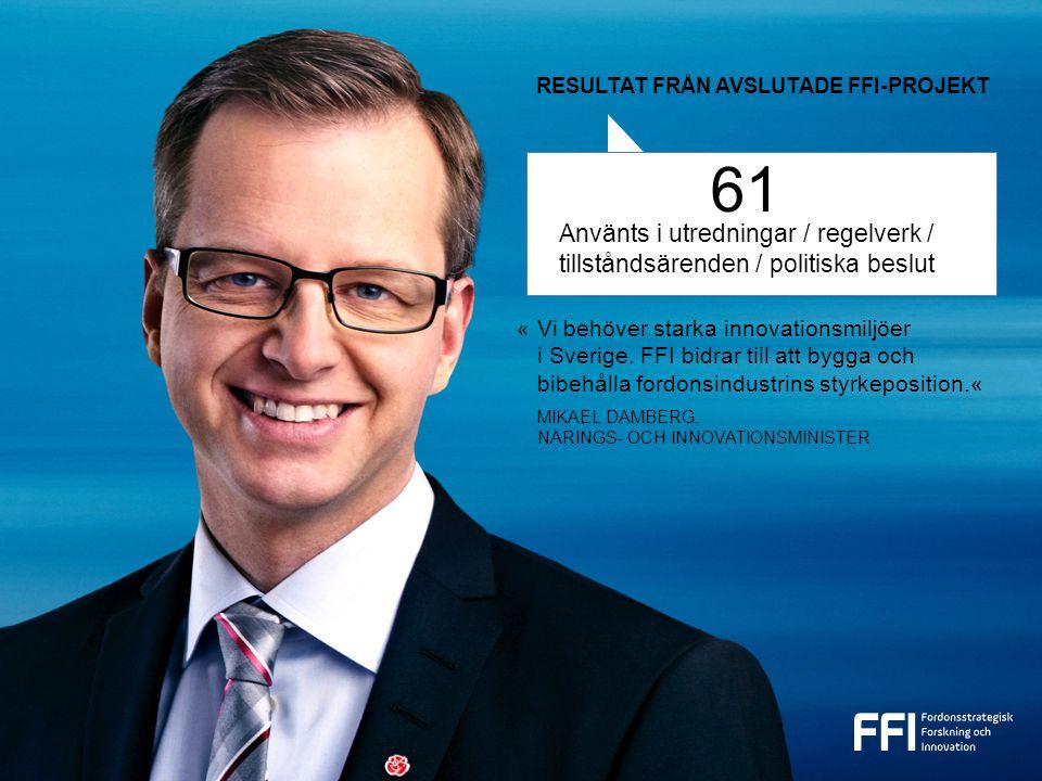 61 Använts i utredningar / regelverk / tillståndsärenden / politiska beslut «Vi behöver starka innovationsmiljöer i Sverige.