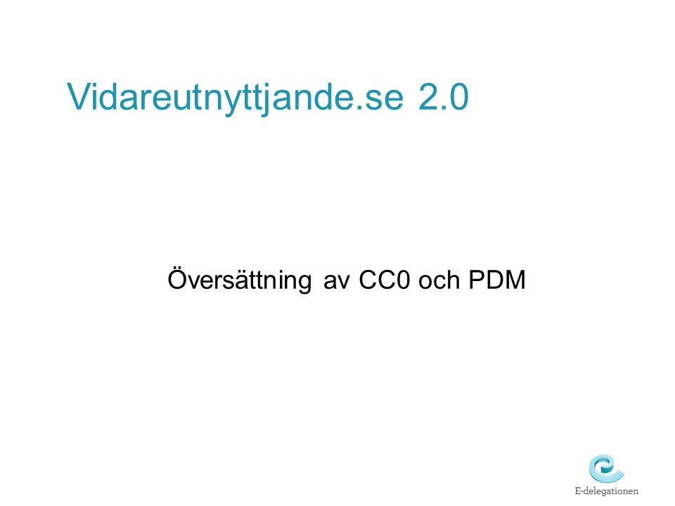 Vidareutnyttjande.se 2.0 Översättning av CC0 och PDM
